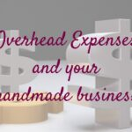 Overhead Expenses-Your Handmade Business
