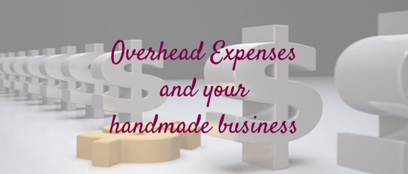 Over head expenses are money that you've spent that cannot be associated with a specific finished item.