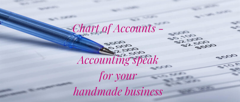 Chart of Accounts - Accounting speak for your handmade business