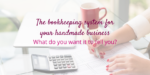 The bookkeeping system for your handmade business