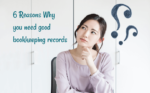 6 Reasons why you need good bookkeeping records
