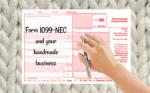 Form 1099-NEC & your handmade business